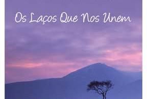os_lacos_que_nos_unem_linda