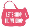 Let's Shop Til'We Drop