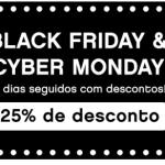 Black friday & Cyber monday 25% desconto