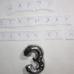 Happy Third Birthday, Pieces Of Me